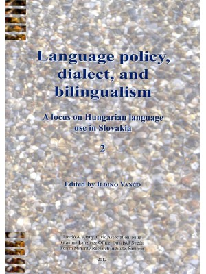 Vančo, Ildikó (ed.): Language policy, dialect, and bilingualism. A focus on Hungarian language use in Slovakia